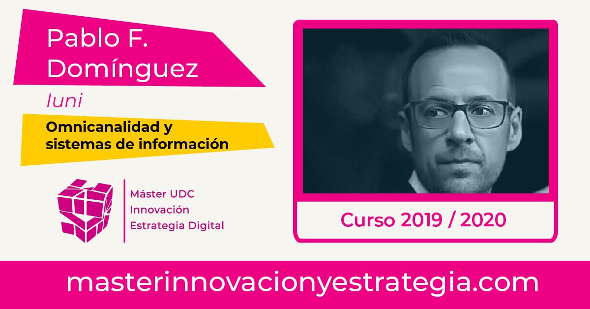 Omnicanalidad y sistemas de información con Pablo F. Domínguez